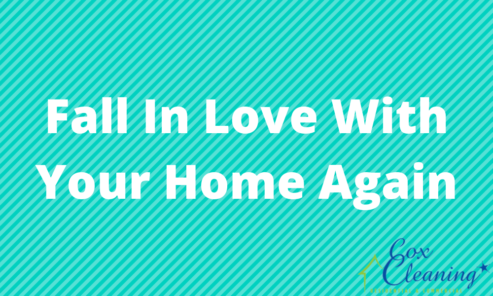 Fall In Love With Your Home Again